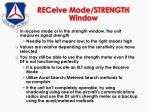 receive mode strength window