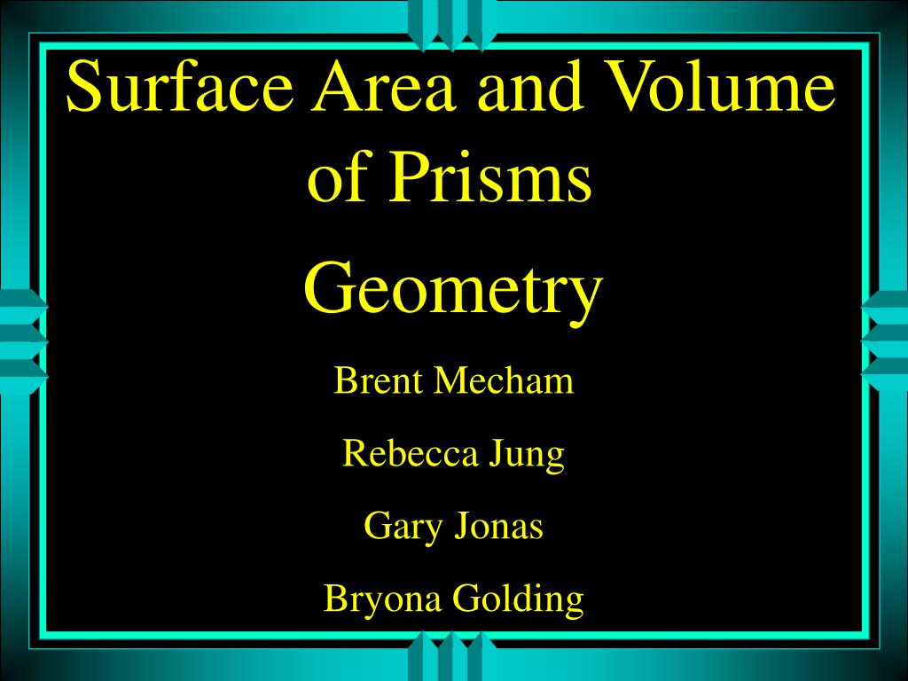 surface area and volume of prisms l.