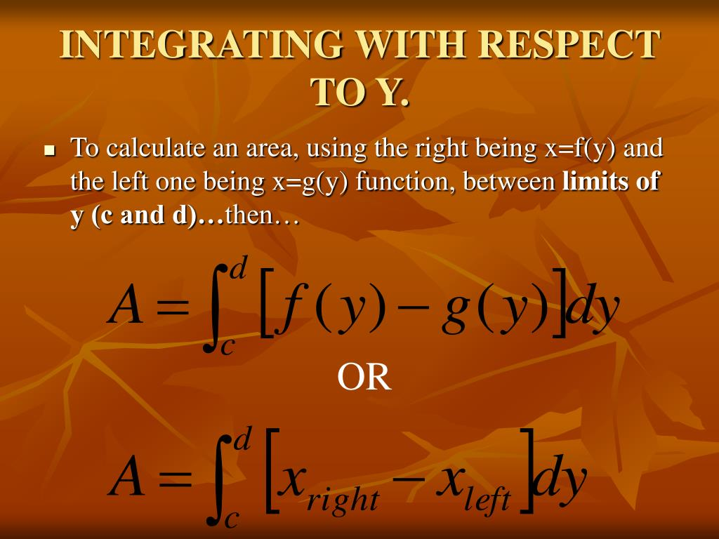 INTEGRATING WITH RESPECT TO Y.