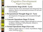 cognitive development piaget s four stages
