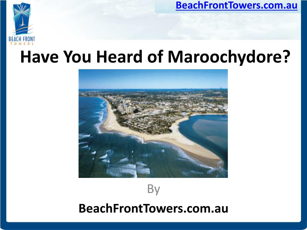 have you heard of maroochydore l.