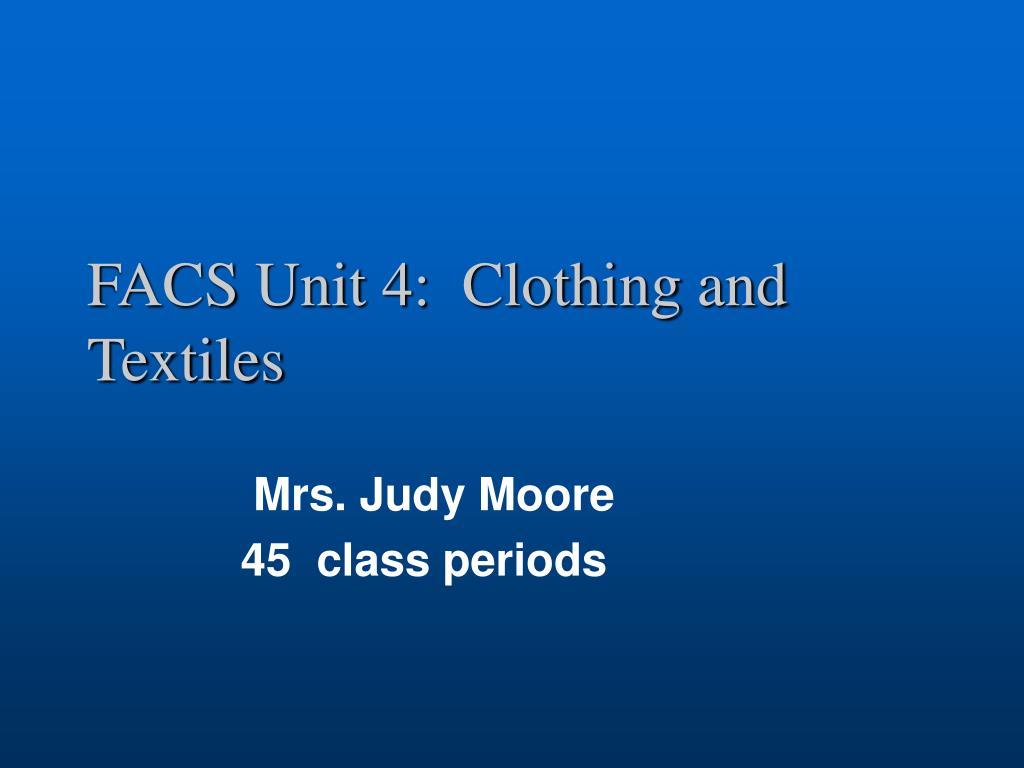 facs unit 4 clothing and textiles l.