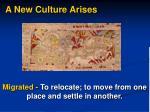 a new culture arises11