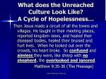 what does the unreached culture look like a cycle of hopelessness
