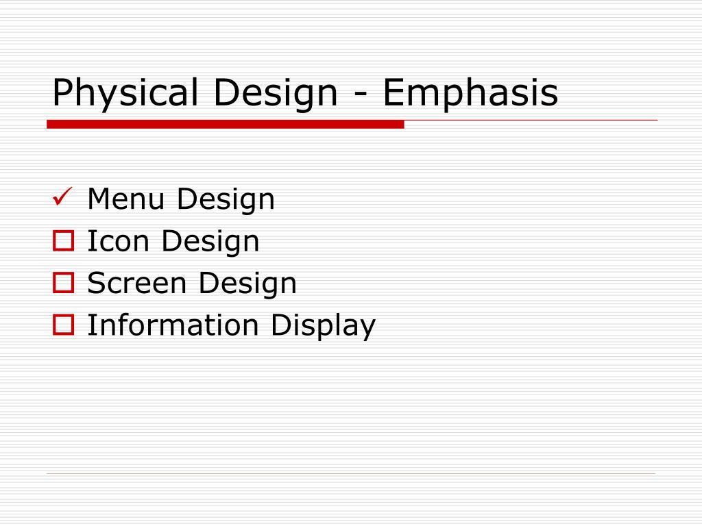 Physical Design - Emphasis
