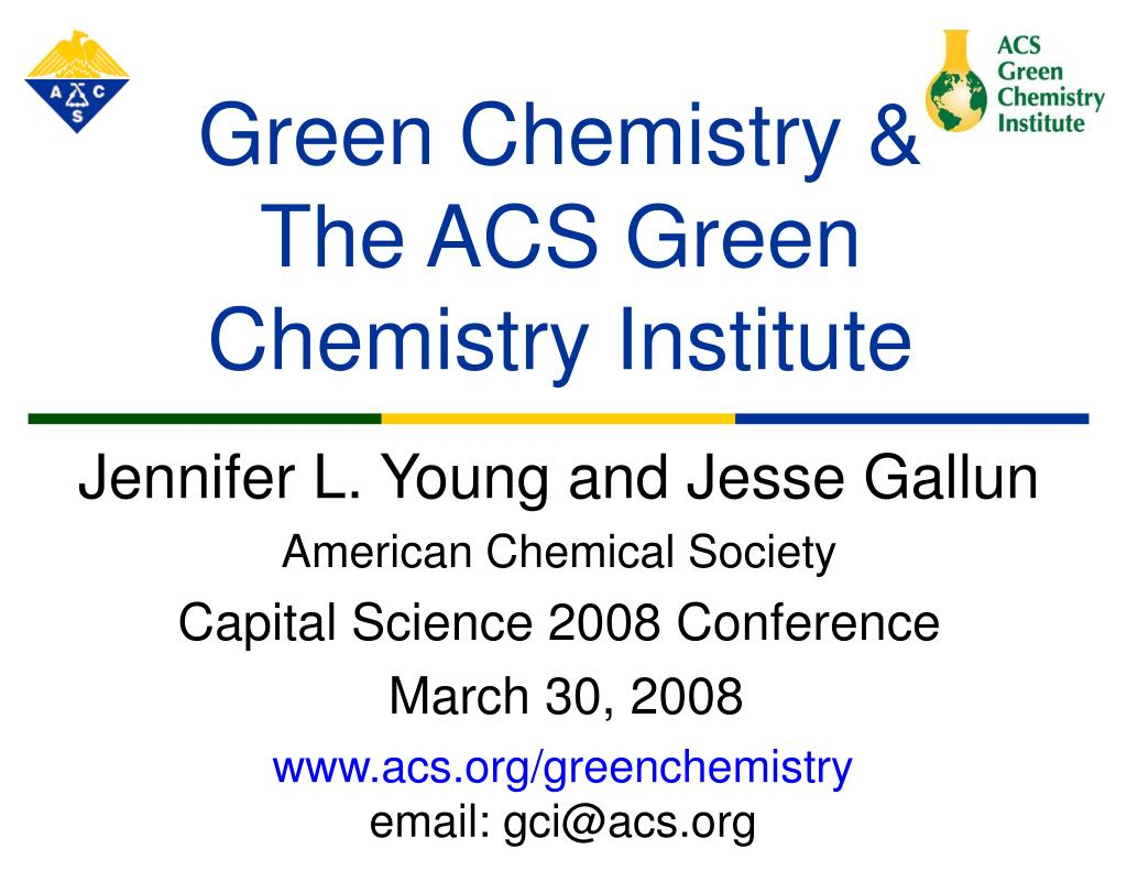 green chemistry the acs green chemistry institute l.