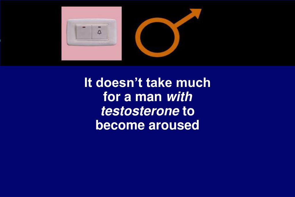 It doesn't take much for a man