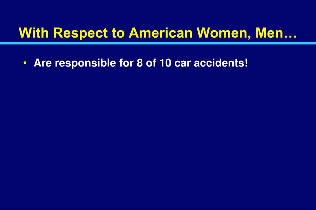 With Respect to American Women, Men…