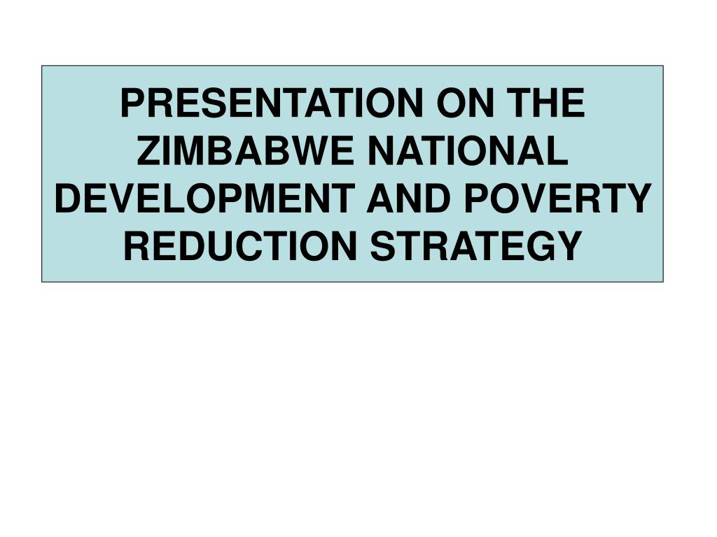presentation on the zimbabwe national development and poverty reduction strategy l.