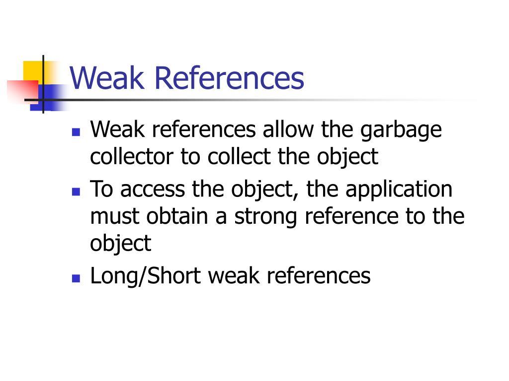Weak References
