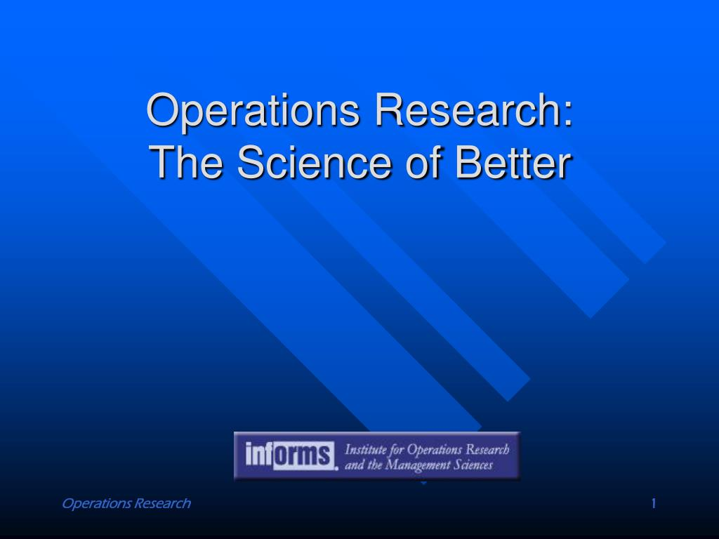 operations research the science of better l.