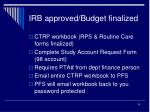 irb approved budget finalized