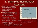 3 solid solid net transfer reactions