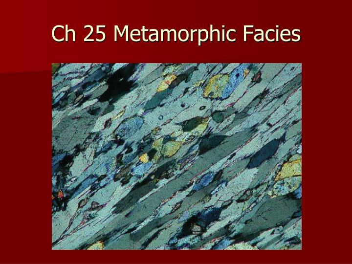 ch 25 metamorphic facies n.