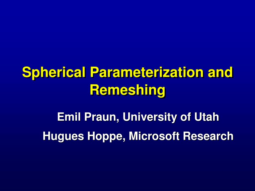 spherical parameterization and remeshing l.