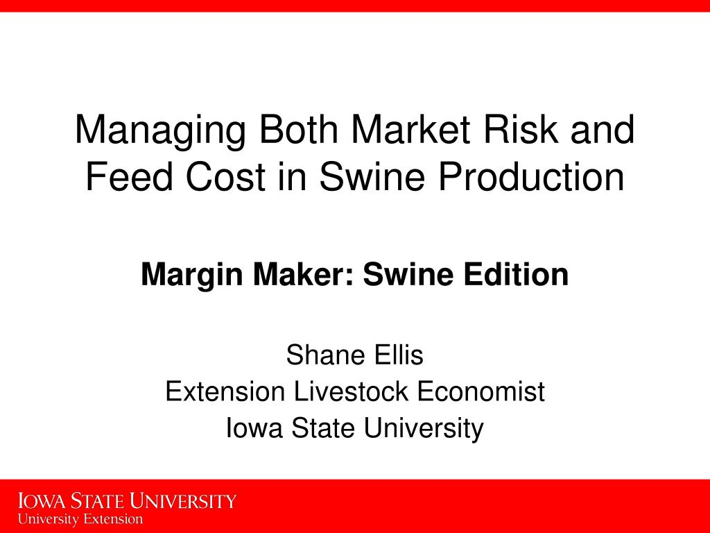 managing both market risk and feed cost in swine production l.
