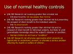 use of normal healthy controls