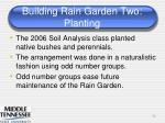 building rain garden two planting