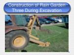 construction of rain garden three during excavation