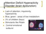 attention deficit hyperactivity disorder brain dysfunction