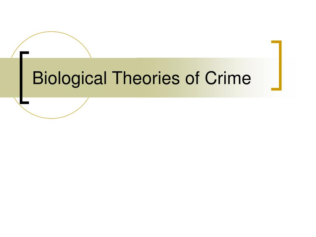 biological theories of crime l.