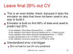 leave final 20 out cv