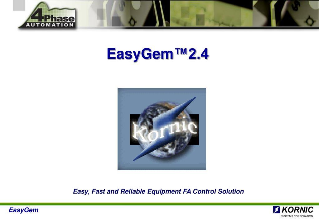 easygem 2 4 technology summary for secs communication l.