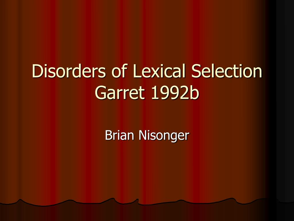 disorders of lexical selection garret 1992b l.