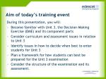 aim of today s training event