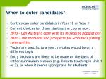 when to enter candidates