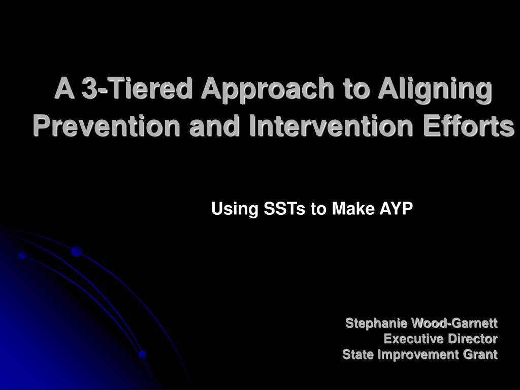 a 3 tiered approach to aligning prevention and intervention efforts l.