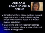 our goal leave no child behind