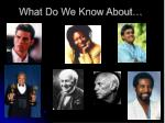 what do we know about