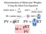determination of molecular weights using the ideal gas equation