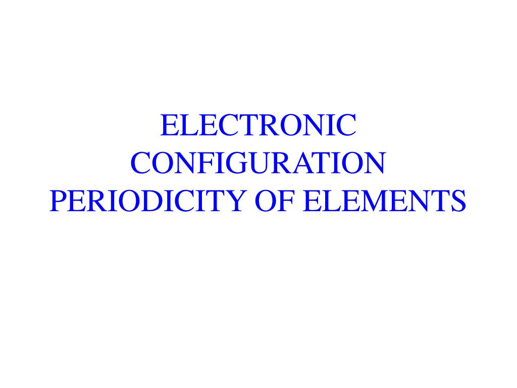 electronic configuration periodicity of elements l.