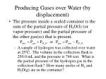 producing gases over water by displacement