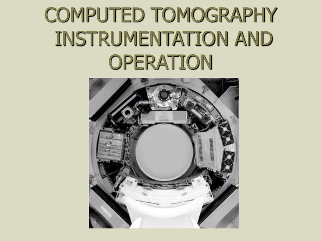 computed tomography instrumentation and operation l.