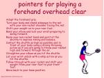 pointers for playing a forehand overhead clear