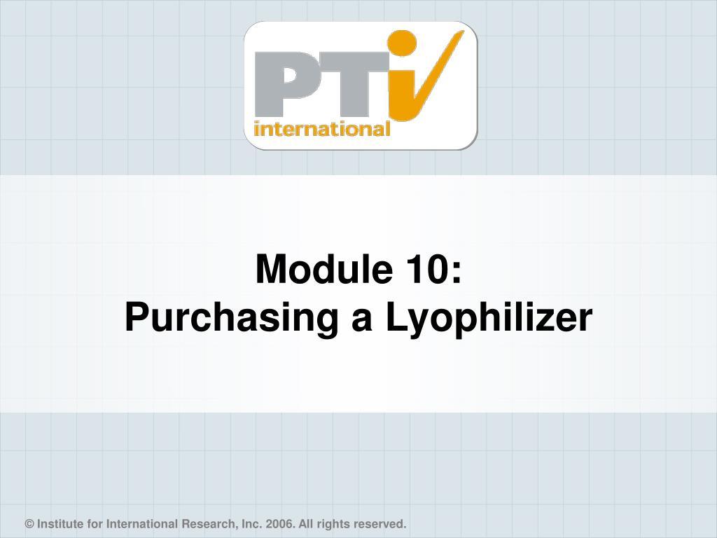 module 10 purchasing a lyophilizer l.