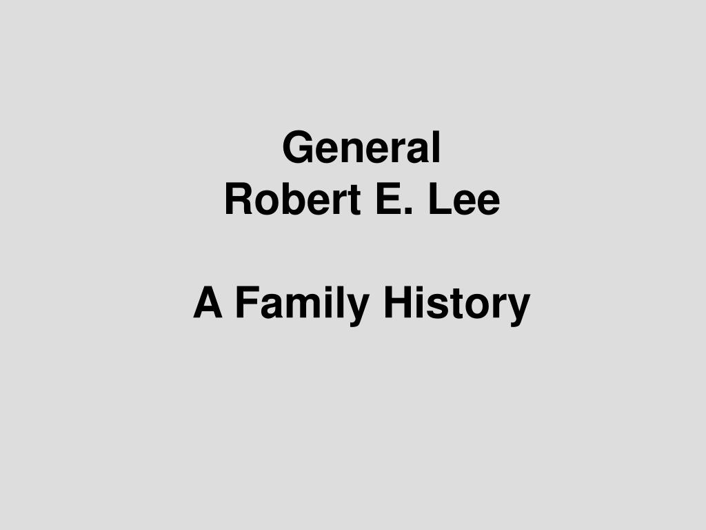 general robert e lee a family history l.