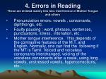 4 errors in reading these are divided mainly into two interference of mother tongue and others