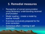 5 remedial measures