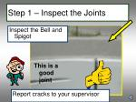 step 1 inspect the joints