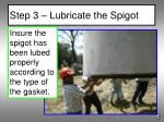 step 3 lubricate the spigot