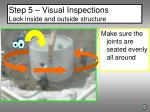 step 5 visual inspections look inside and outside structure