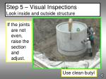 step 5 visual inspections look inside and outside structure27