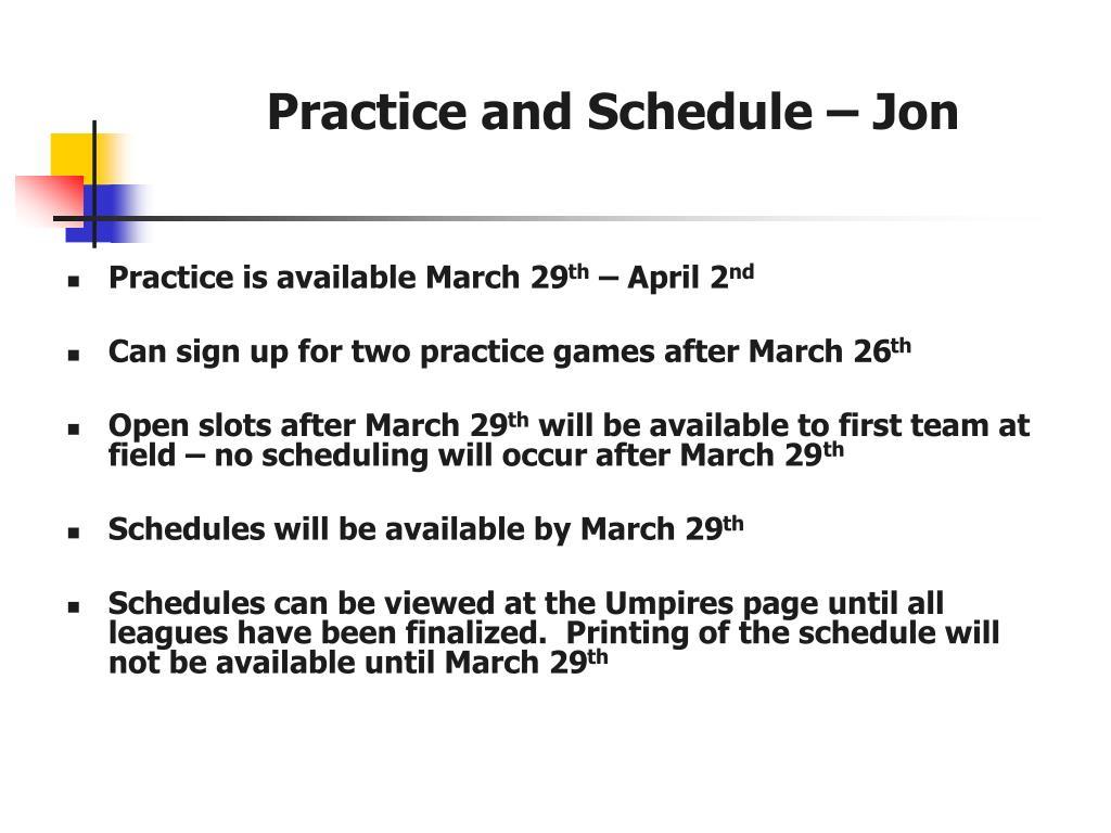 Practice and Schedule – Jon