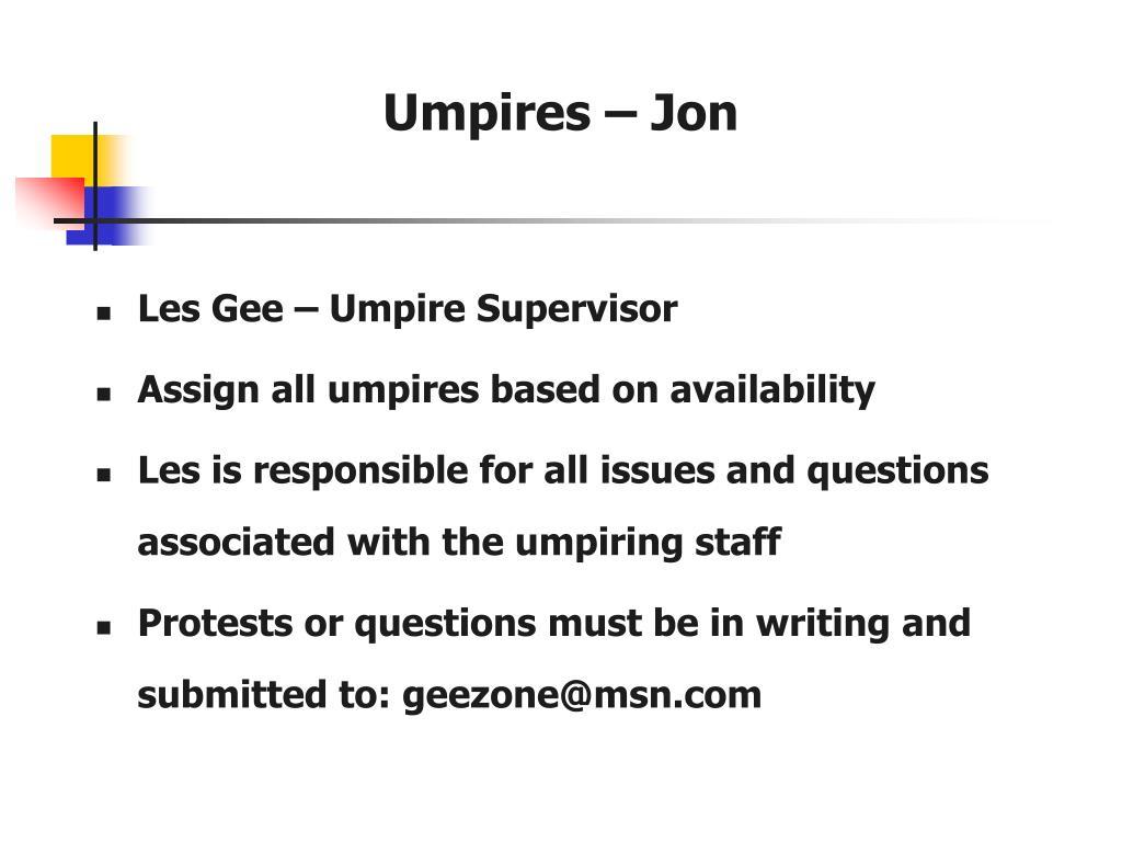 Umpires – Jon