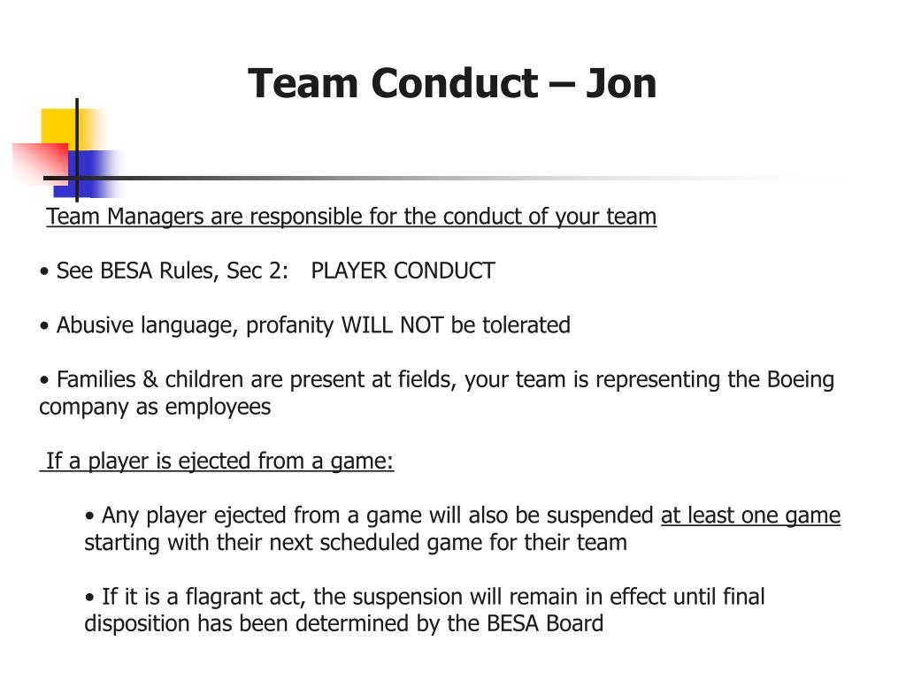 Team Managers are responsible for the conduct of your team