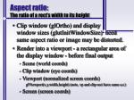 aspect ratio the ratio of a rect s width to its height